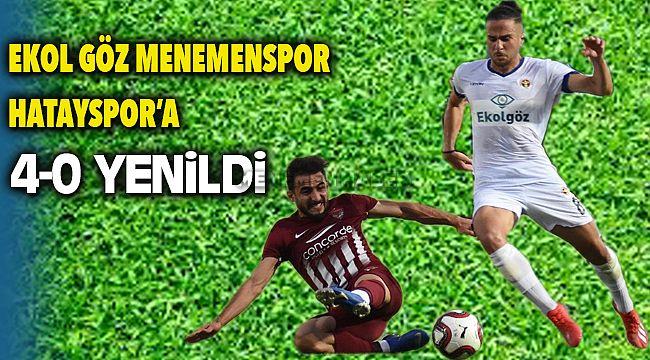 TFF 1. Lig: Ekol Göz Menemenspor Hatayspor'a 4-0 Mağlup oldu