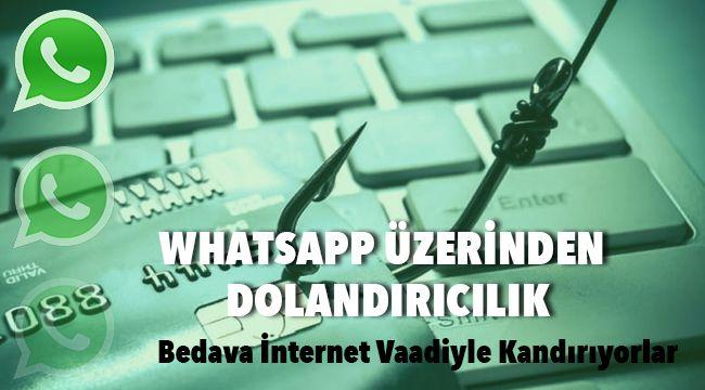 WhatsApp Üzerinden Dolandırıcılık, Bedava İnternet Vaadiyle Kandırıyorlar
