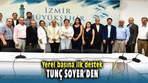 Yerel Basına İlk destek Tunç Soyer'den