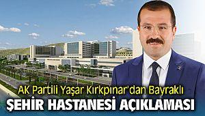 AK Partili Yaşar Kırkpınar Açıkladı, İzmir sağlık üssü oluyor