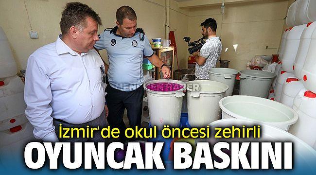 İzmir'de okul öncesi zehirli oyuncak baskını