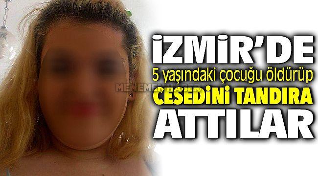 İzmir'de Vahşet ! 5 Yaşındaki Çocuğu Öldürüp Tandıra Attılar