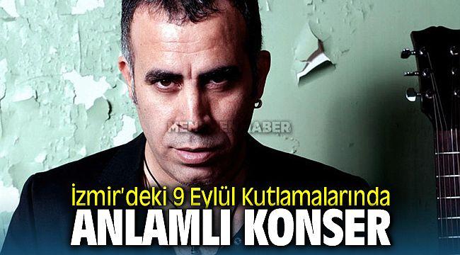 İzmir'deki 9 Eylül kutlamalarında anlamlı konser