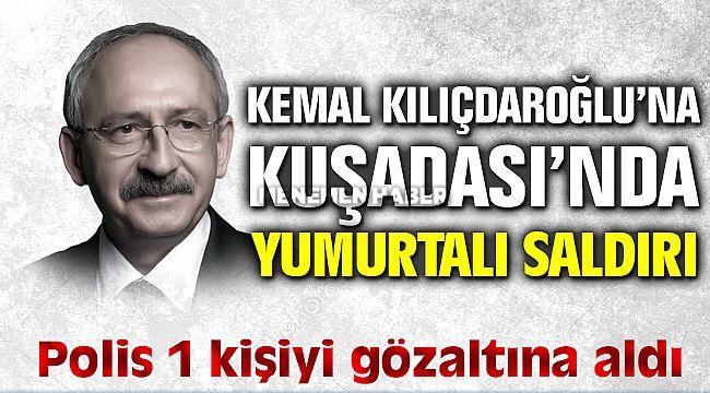Kemal Kılıçdaroğlu'na Kuşadası'nda Yumurtalı Saldırı