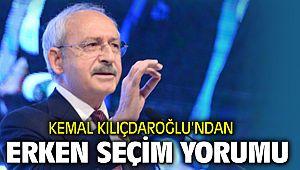 Kemal Kılıçdaroğlu'ndan Erken Seçim Yorumu