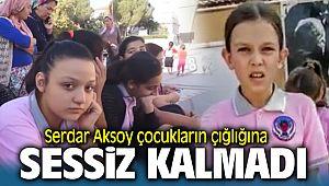 Serdar Aksoy çocukların çığlığına sessiz kalmadı !