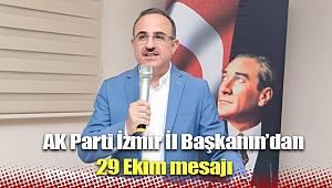 AK Parti İzmir İl Başkanı Kerem Ali Sürekli'den 29 Ekim Mesajı