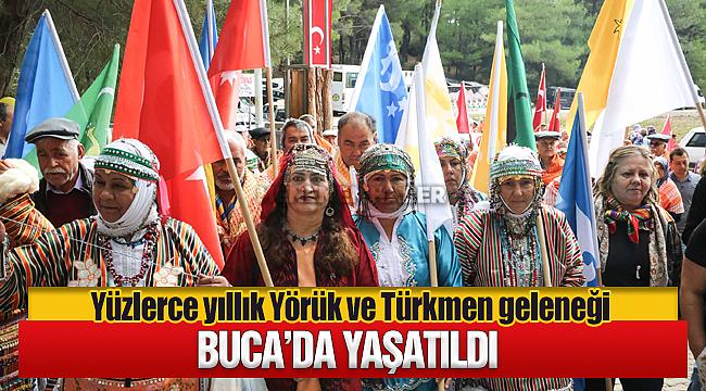 Buca'da Yüzlerce yıllık Yörük ve Türkmen geleneği Yaşatıldı