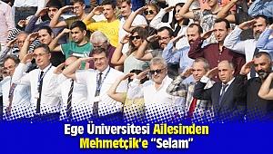 Ege Üniversitesi Ailesinden  Mehmetçik'e