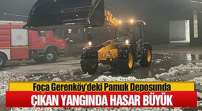 Foça Gerenköy'deki Pamuk Deposunda Çıkan Yangın Maddi Hasara Yol Açtı