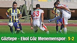 Göztepe - Ekol Göz Menemenspor: 3-2