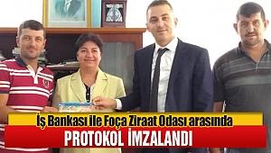 İş Bankası ile Foça Ziraat Odası arasında protokol imzalandı
