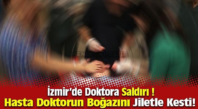 İzmir'de Hasta, Doktorun Boğazını Jiletle Kesti !