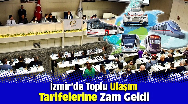 İzmir'de toplu ulaşım tarifelerine zam geldi