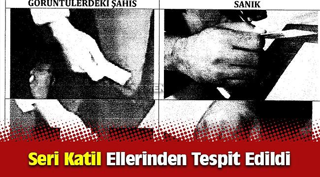 İzmir'deki Seri katil zanlısını elleri ele verdi