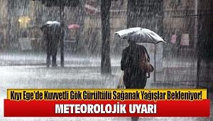 Kıyı Ege'de Kuvvetli Gök Gürültülü Sağanak Yağışlar Bekleniyor!