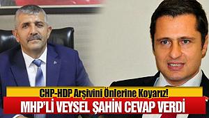 Mhp'li Veysel Şahin; CHP-HDP Arşivini Önlerine Koyarız!