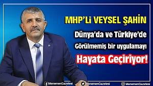 MHP'li Veysel Şahin Dünya'da ve Türkiye'de Bir İlki Gerçekleştiriyor!