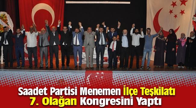 Saadet Partisi Menemen İlçe Teşkilatı 7. olağan kongresi gerçekleştirildi.