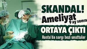 Skandal Ameliyat! karnında sargı bezi unutulan kadın 9 ay sonra öldü