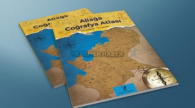 Aliağa Coğrafya Atlası yeniden okuyucuyla buluşuyor