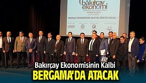 Bakırçay Ekonomisinin kalbi Bergama'da atacak