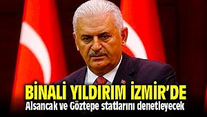 Binali Yıldırım'dan İzmir'in statlarına teftiş