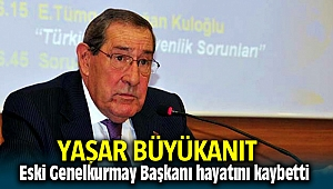 Eski Emekli Genelkurmay Başkanı Yaşar Büyükanıt hayatını kaybetti