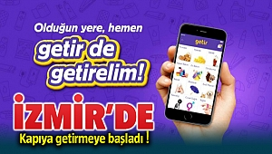 Getir Uygulaması İstanbul'dan sonra artık İzmir'de