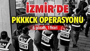 İzmir'de PKKKCK operasyonu: 6 gözaltı, 1 firari