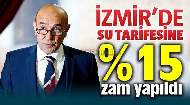 İzmir'de su tarifesine (İZSU) yüzde 15 zam geliyor