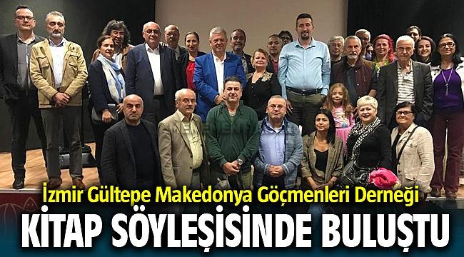 İzmir Gültepe Makedonya Göçmenleri Derneği kitap söyleşisinde buluştu