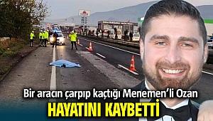 Menemen'de arabanın çarpıp kaçması sonucu Ozan Çavuşoğlu hayatını kaybetti