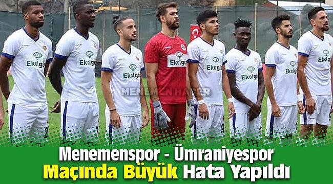 Menemen - Ümraniyespor maçında büyük hata ! 6 yabancı oynatıldı