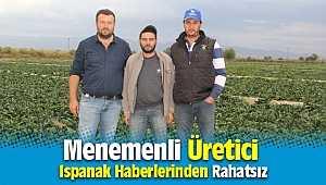 Menemenli üreticiyi Ispanakta zehirlenme iddiaları mağdur etti