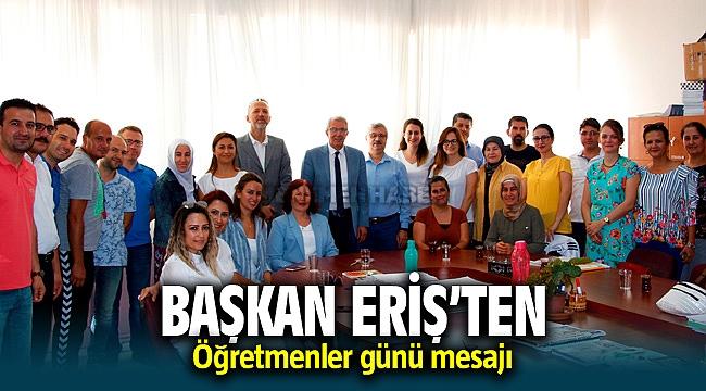 """Ödemiş Belediye Başkanı Mehmet Eriş'ten """"Öğretmenler Günü"""" mesajı"""