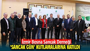 Sırbista' ın Sancak bölgesinde gerçekleştirilen 'SANCAK GÜNÜ' kutlamalarına İzmir Bosna Sancak Derneği'de katıldı