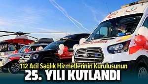 112 Acil Servis Kuruluşunun 25. yılı İzmir'de törenle kutlandı