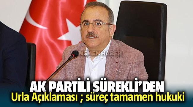 AK Parti İzmir İl Başkanı Kerem Ali Sürekli'den Urla açıklaması