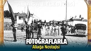 Aliağa Belediyesi Eski fotoğraflarla nostalji yarattı