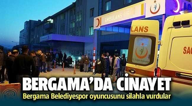 Bergama Belediyespor Kulübü oyuncusu Okan Kartal silahlı saldırıda hayatını kaybetti