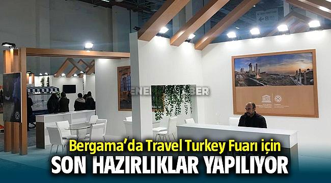 Bergama'da Travel Turkey Fuarı için son hazırlıklar yapılıyor