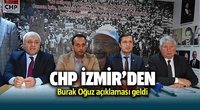 """CHP İzmir İl Başkanı'ndan """"Burak Oğuz"""" açıklaması"""