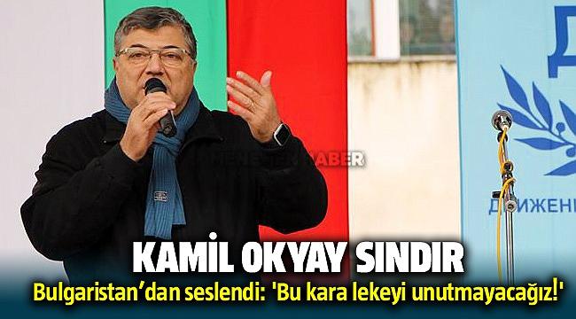 CHP İzmir Milletvekili Kamil Okyay Sındır Bulgaristan'dan seslendi