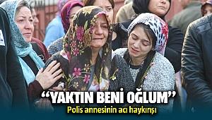 Çiğli'de vurulan polis annesinin