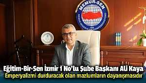 Eğitim-Bir-Sen İzmir Başkanı Ali Kaya'dan 10 Aralık Dünya İnsan Hakları Günü mesajı