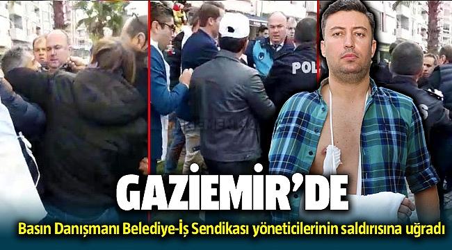 Gaziemir Belediyesi Basın Danışmanı Emre Döker Belediye-İş Sendikası yöneticilerinin saldırısına uğradı