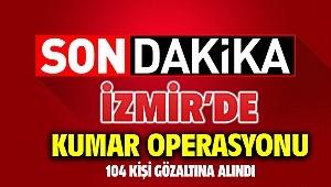 İzmir'de kumar operasyonu: 104 kişi hakkında işlem