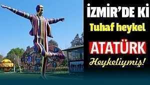 İzmir'deki renkli tuhaf Atatürk heykeli !