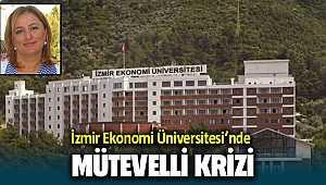 İzmir Ekonomi Üniversitesi'nde mütevelli krizi